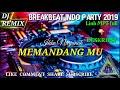 DJ REMIX - MEMANDANGMU - BREAKBEAT VOL 2