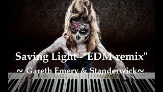 (Vocal EDM) Saving Light - Gareth Emery & Standerwick