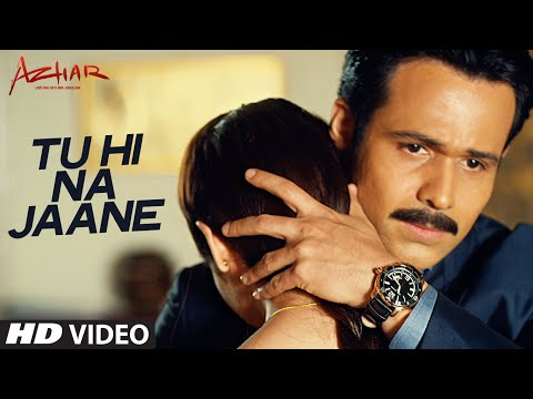 Tu Hi Na Jaane Video | AZHAR | Emraan Hashmi, Nargis, Prachi| Sonu Nigam Prakriti Amaal Mallik