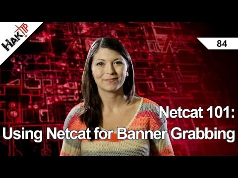 Netcat 101: Using Netcat for Banner Grabbing, Haktip 84