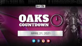 Oaks Countdown | April 21, 2021