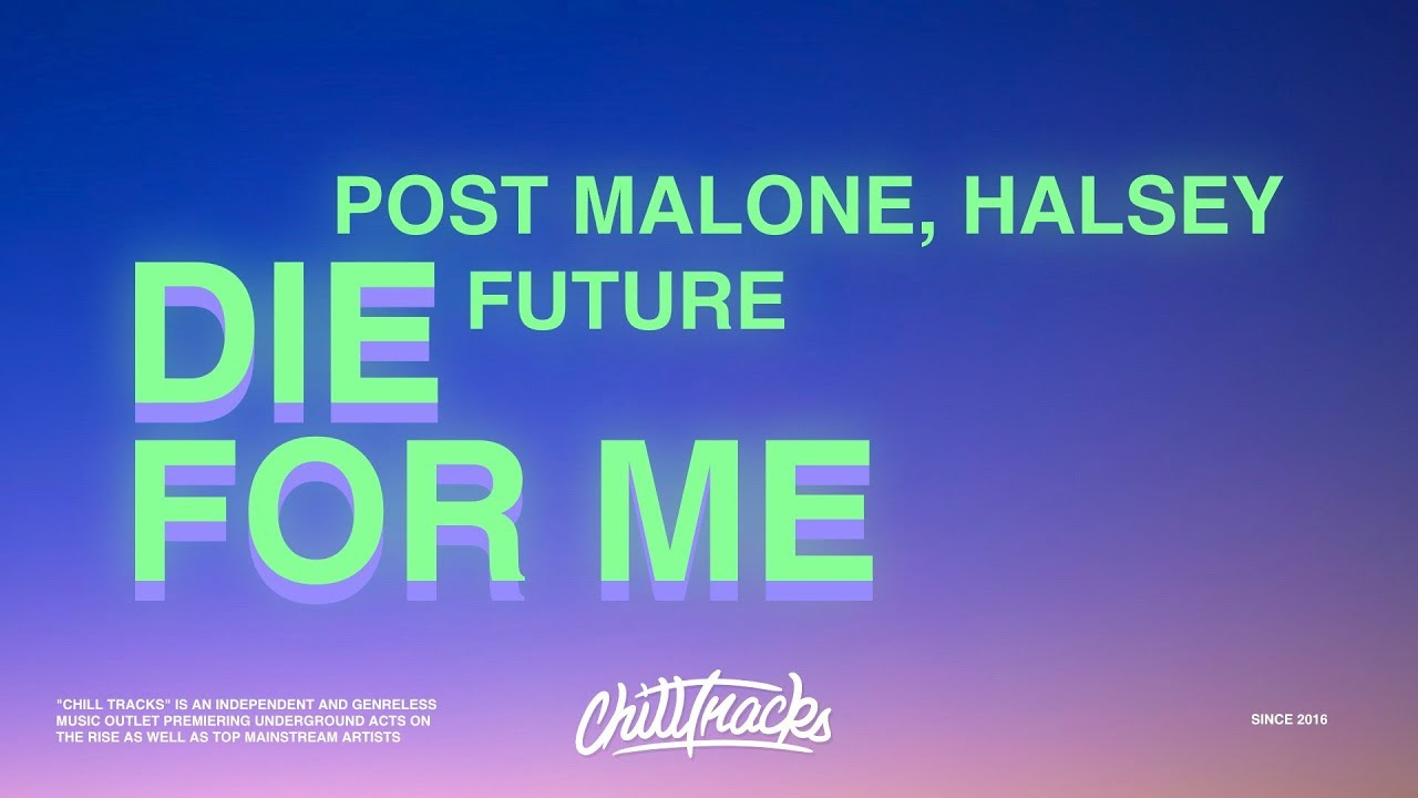 Post Malone – Die For Me (Lyrics) ft  Halsey, Future Chords