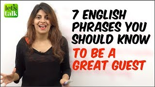 7 English Phrases You Should Know To Be A Great Guest. English Speaking Lesson | Learn English