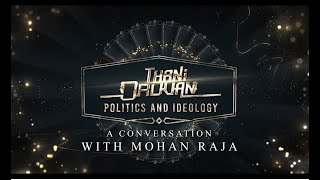 Thani Oruvan: Politics and ideology Part-1 | A conversation with Mohan Raja | Sudhir Srinivasan