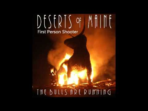 "Deserts Of Maine ""First Person Shooter"""