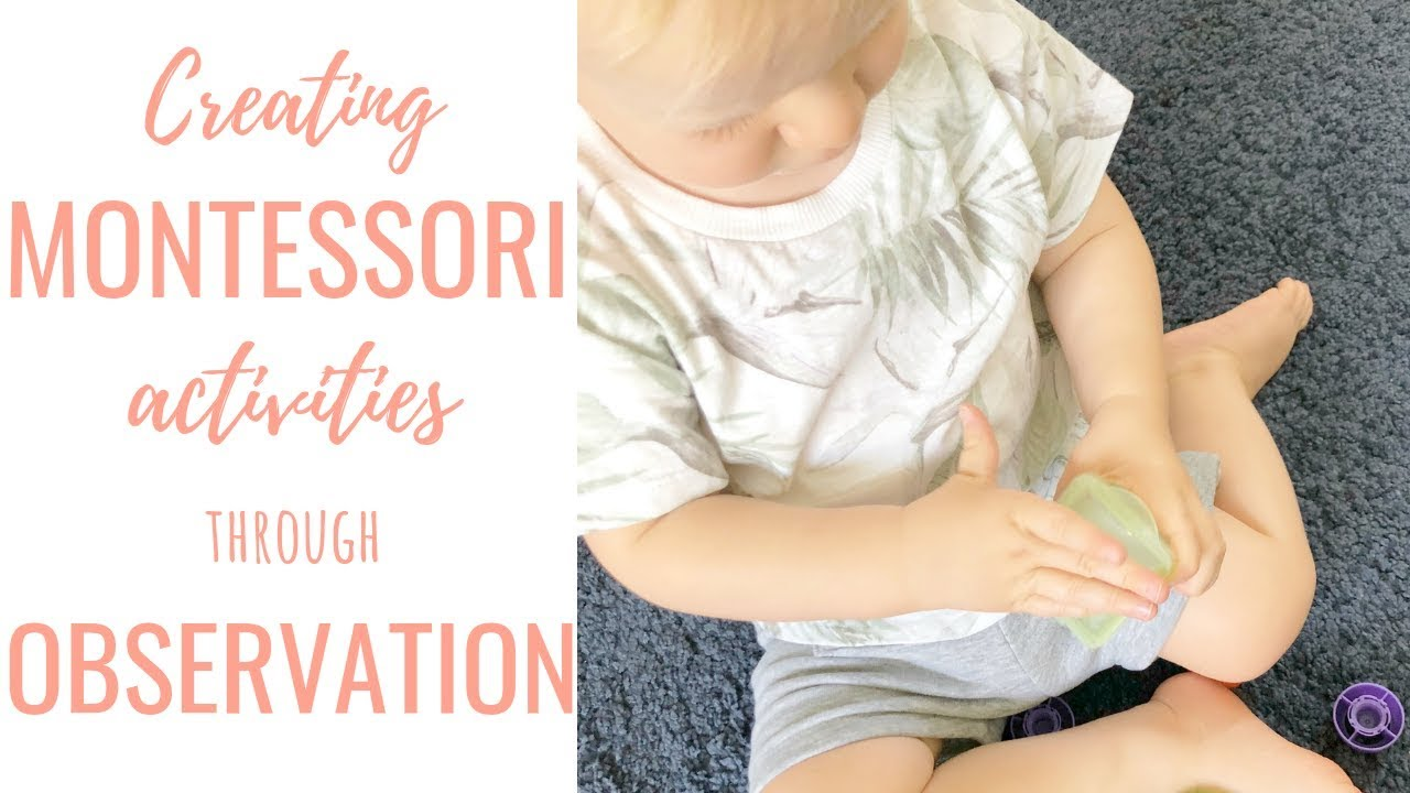 Montessori Activities Through Observation  + Toy Rotation
