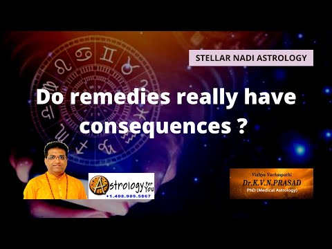 Do remedies really have consequences ?  by Dr.K.V.N. Prasad, PhD (Astrology)