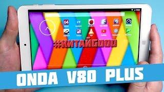 Планшет Onda V80 Plus обзор