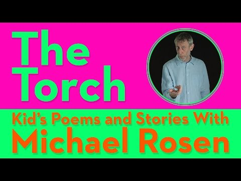 The Torch - Kids' Poems and Stories With Michael Rosen