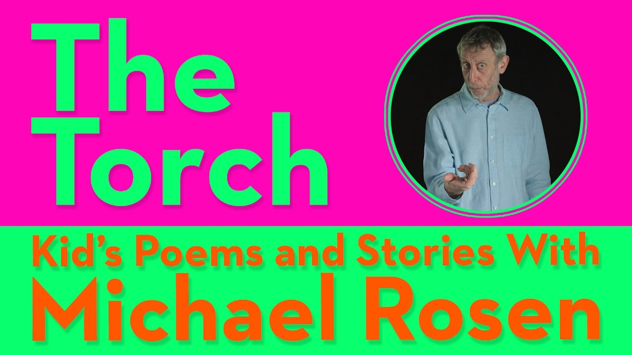 The Torch | POEM | Kids' Poems and Stories With Michael Rosen