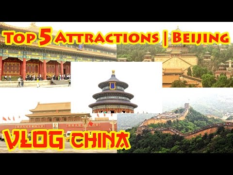 Vlog China: Top 5 Places Must Go | Beijing