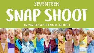 [LYRICS/가사] SEVENTEEN (세븐틴) - SNAP SHOOT [3rd Full Album 'An…