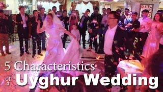 5 Characteristics of a Uyghur Wedding