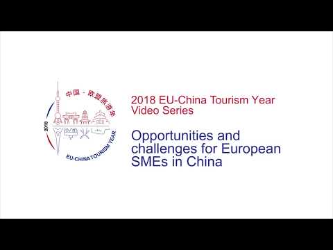 Opportunities and challenges for European SMEs in China | 2018 EU-China Tourism Year Video Series