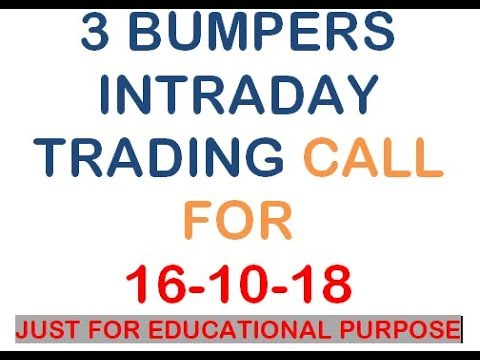 #INTRADAY STOCK FOR 16 10 18 FOR TRADING JUST FOR EDUCTIONAL PURPOSE