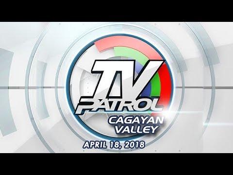 TV Patrol Cagayan Valley - Apr 18, 2018