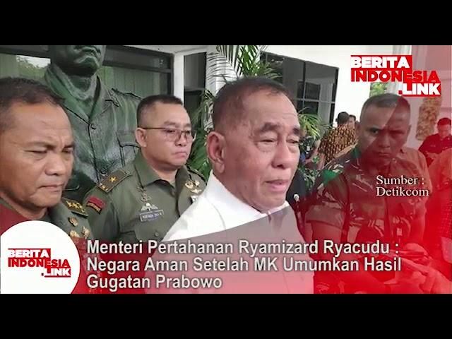 Menteri Pertahanan Ryamizard Ryacudu;  Negara aman setelah MK umumkan hasil gugatan Prabowo.