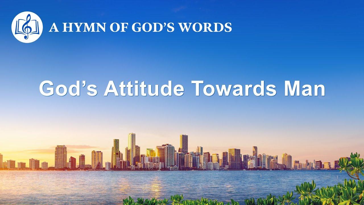 "2020 English Christian Song | ""God's Attitude Towards Man"""