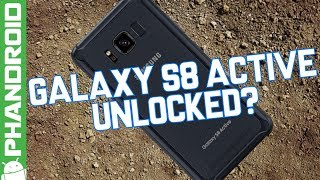 Unlocked Galaxy S8 Active coming soon?