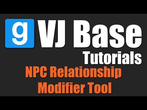 VJ Base Tutorials - NPC Relationship Modifier Tool