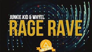 Junkie Kid & WHYEL - Rage Rave (Original Mix)