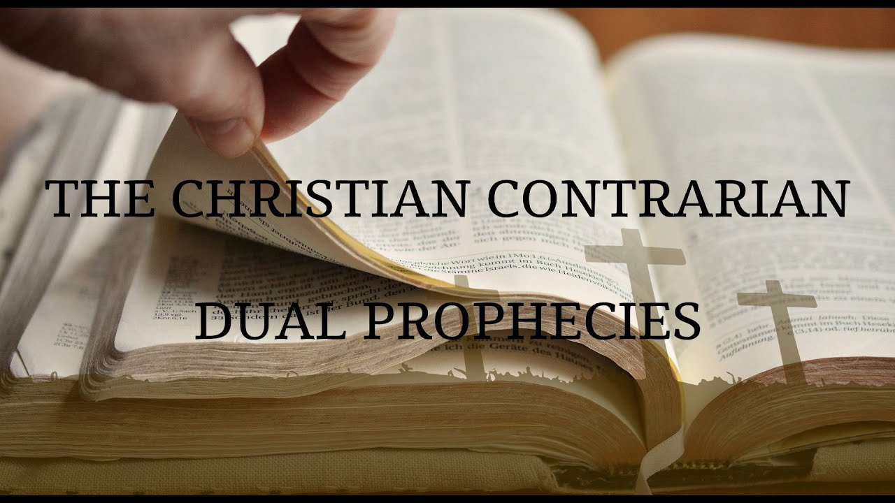 The Christian Contrarian Dual Prophecies Episode 30