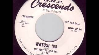 Jay Bentley & The Jet Set - Watusi