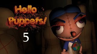 Hello Puppets! - VR Horror - No Commentary - Part 5