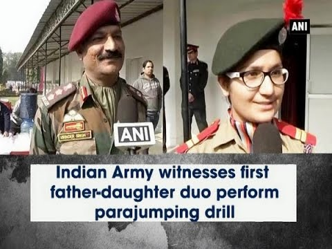 Indian Army witnesses first father-daughter duo perform parajumping drill - ANI News