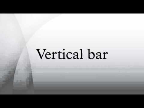 Vertical bar