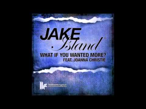 Jake Island feat. Joanna Christie 'What If You Wanted More?' Tensnake Remix