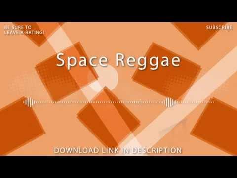 Space Reggae - Free Royalty-Free Music