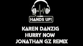 Karen Danzig - Hurry Now (Jonathan Gz Remix)