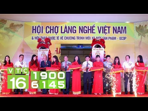 Khai Mạc Hội Chợ Làng Nghề Việt Nam Năm 2018 I VTC16