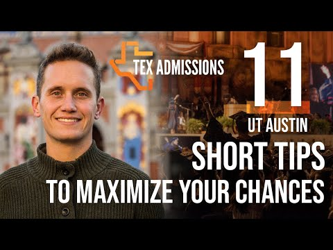 11 Tips to Maximize your UT-Austin Admissions Chances