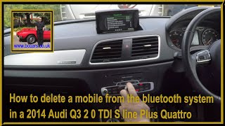 How to delete a mobile from the bluetooth system in a 2014 Audi Q3 2 0 TDI S line Plus Quattro