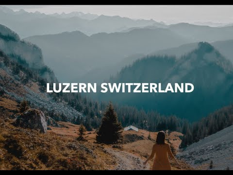 Luzern, Switzerland | A Trip To The Mountains