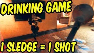 1 Sledge = 1 Shot! - Rainbow Six Siege Drinking Game Part 1