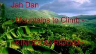 Jah Dan---- Mountains to climb