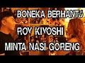 ROY KIYOSHI KOLEKSI BONEKA BERHANTU