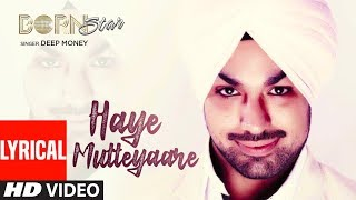 Deep Money Latest Punjabi Full Song Haye Mutteyaare (Lyrical) | Born Star | Punjabi Songs