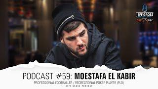 Podcast #59: Moestafa El Kabir / Professional Footballer / Recreational Poker Player (PLO)