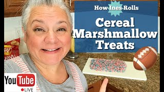 Cereal Marshmallow Treats LIVE!  For the BIG GAME!  *How Ines Rolls*