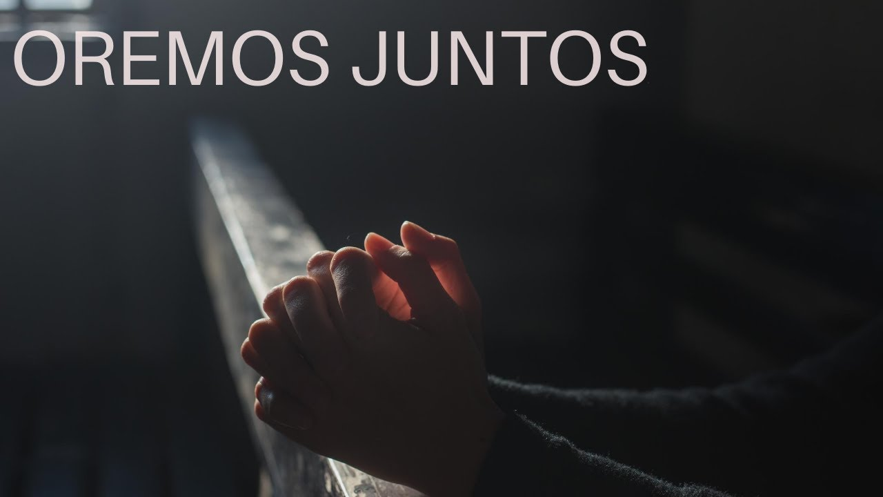 Oremos Juntos - YouTube