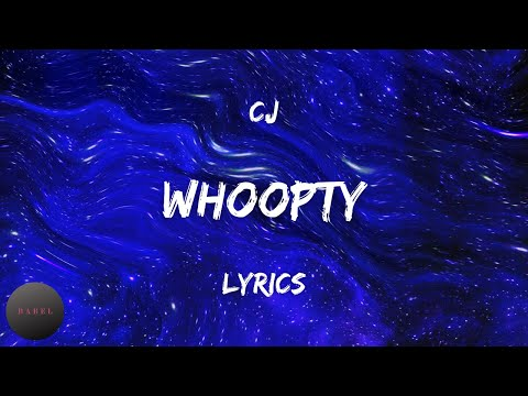 CJ – WHOOPTY (Lyrics) blue cheese i swear i'm addicted to blue cheese   BABEL