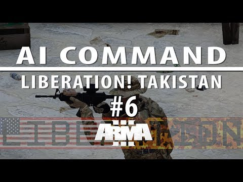 Liberation campaign ep 6 [Singleplayer, AI command with voice]