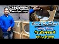 DJ Equipments Bass Cabinet Making Factory - Delhi Vlogs