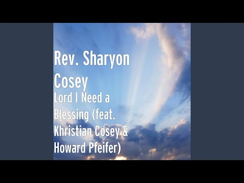 Lord I Need a Blessing (feat. Khristian Cosey & Howard Pfeifer)