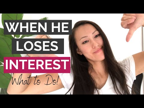 When He Loses Interest In You - HERE'S WHAT TO DO!
