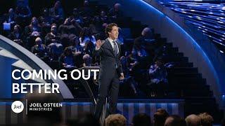 Joel Osteen - Coming Out Better